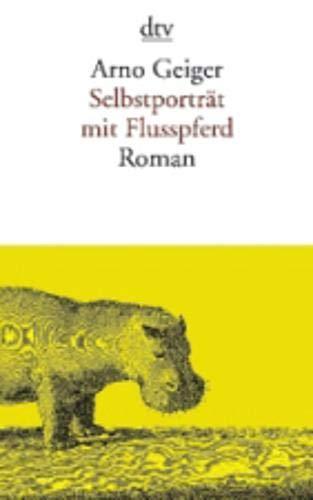 Selbstporträt mit Flusspferd: Roman (Englisch) Taschenbuch – 14. Oktober 2016 Arno Geiger dtv Verlagsgesellschaft 3423145269 2000 bis 2009 n. Chr.