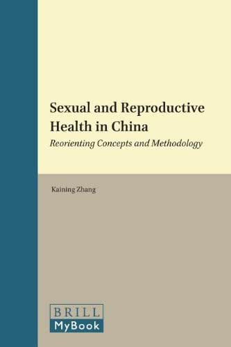 Sexual and Reproductive Health in China: Reorienting Concepts and Methodology