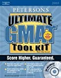 Ultimate GMAT CAT Tool Kit 2005, Peterson's Guides Staff and Mark Alan Stewart, 0768914868