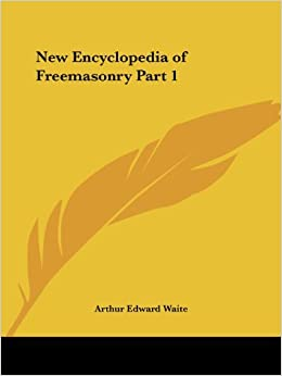 Book New Encyclopedia of Freemasonry Part 1 by Arthur Edward Waite (February 01,2003)