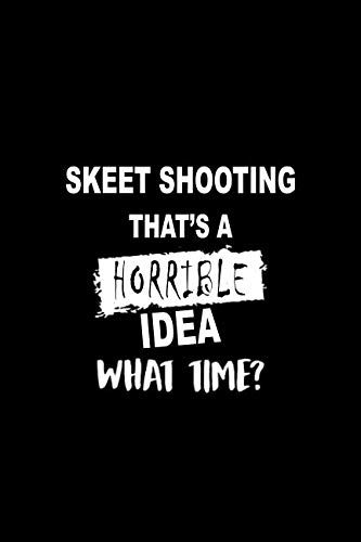 - Skeet Shooting That's A Horrible Idea What Time?: Dot Grid Journal, Journaling Diary, Dotted Writing Log, Dot Grid Notebook Sheets to Write Inspirations,  Lists, Goals
