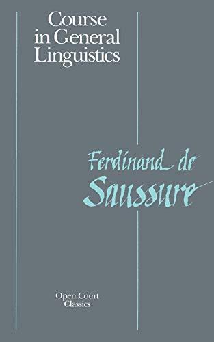 Course in General Linguistics (Open Court Classics)
