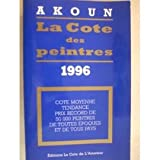 La cote des peintres : Edition 1996