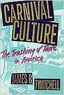 Book Carnival Culture Trashing of Taste in America (Paperback, 1993)