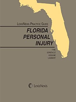 LexisNexis Practice Guide: Florida Personal Injury