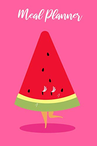 Meal Planner: Track And Plan Your Meals Daily And Weekly, Grocery List, Cooking Diary, Week Food Nutrition Log, Meal Prep And Planning - Melon Cover by Sammy Delicious