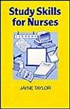 Study Skills for Nurses, Taylor, J., 0748751629