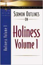 Sermon Outlines on Holiness, Volume 1: Volume One (Beacon Sermon Outlines)