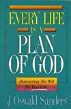 Every Life Is a Plan of God, J. Oswald Sanders, 0913367257