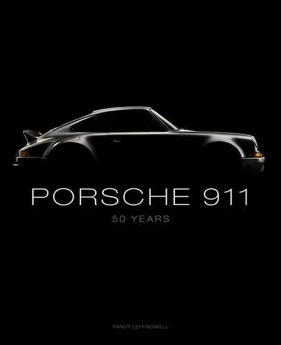 Porsche 911: 50 Years, by Randy Leffingwell