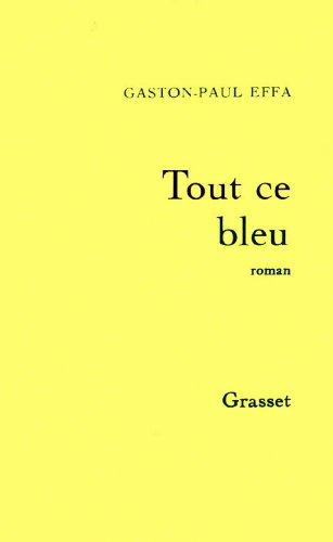Tout ce bleu (Littérature) (French Edition)