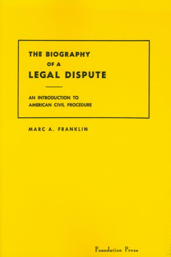 The Biography of a Legal Dispute An Introduction to American Civil Procedure (Coursebook)