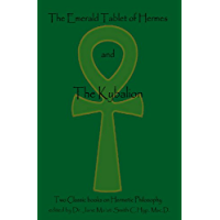 The Emerald Tablet Of Hermes & The Kybalion Two Classic Books on Hermetic Philosophy