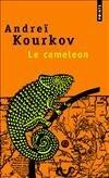 Le caméléon : roman, Kurkov, Andrej Jurevic