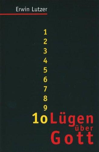 10 Lügen über Gott von Uwe Brinkmann