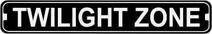 Twilight Zone Novelty Metal Street Sign 3x18