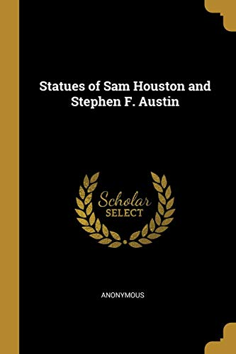 Statues of Sam Houston and Stephen F. Austin