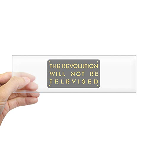 (CafePress The Revolution Will Not Be Televised Sticker (Bump 10