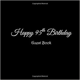 Happy 95th Birthday Guest Book 95 Year Old Party Gifts Accessories Decor Ideas Supplies Decorations For Women Men