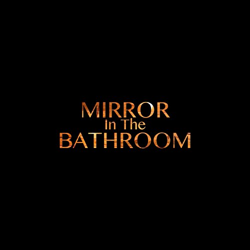Mirror in the Bathroom (feat. Angelo -