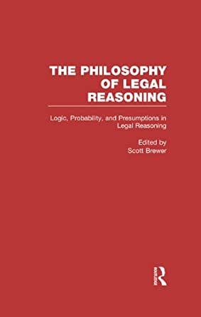 legal reasoning essays Comment legal reasoning: in search of an adequate theory of argument the proposition that every lawyer and judge engages in legal rea-soning from time to time seems.