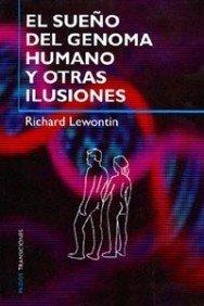 Descargar Libro El Sueño Del Genoma Humano Y Otras Ilusiones Richard Lewontin