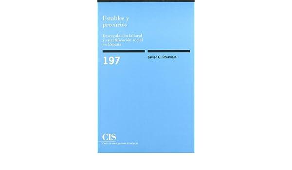 Estables y precarios: Desregulación laboral y estratificación social en España Monografías: Amazon.es: García Polavieja, Javier, Esping-Andersen, Gösta: Libros