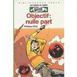 Objectif nulle part (Bibliothèque verte)