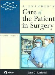 Alexander's Care of the Patient in Surgery 12th (twelve) edition Text Only