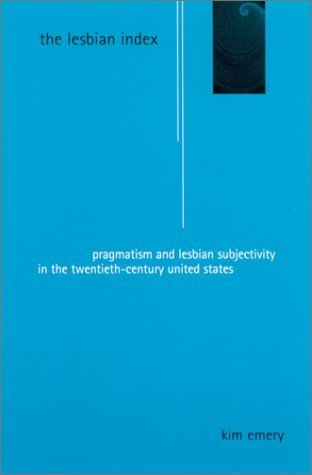 Lesbian Index the: Pragmatism and Lesbian Subjectivity in the
