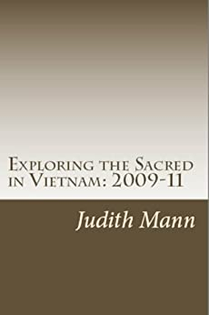Exploring the Sacred in Vietnam: 2009-11 by [Mann, Judith]