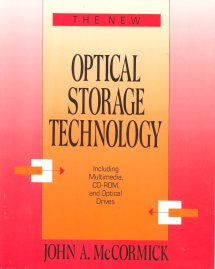 The New Optical Storage Technology: Including Multimedia, Cd-Rom, and Optical Drives
