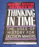 Thinking in Time, Richard E. Neustadt and Ernest R. May, 0029227909