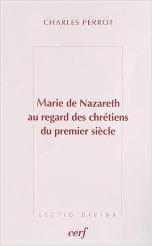 Lire un Marie de Nazareth au regard des chrétiens du premier siècle pdf, epub