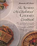 Almost No Cholesterol Gourmet Cookbook, Jeanette M. Seaver, 0517575183