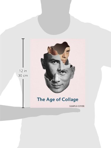 The age of collage contemporary collage in modern art amazon the age of collage contemporary collage in modern art amazon silke krohn dennis h busch henni hellige robert klanten 0884114660257 books fandeluxe Gallery
