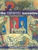 The Ceramic Narrative, Matthias Ostermann, 0812239709