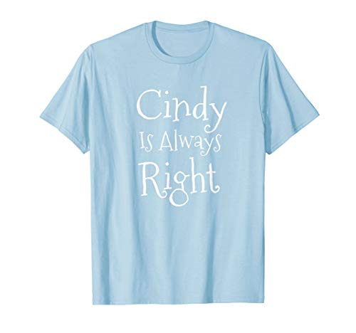 Cindy Is Always Right T Shirt