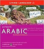 Ultimate Arabic Beginner-Intermediate (Book and CD Set): Includes Comprehensive Coursebook, 8 Audio CDs, and CD-ROM with Flashcards (Ultimate Beginner-Intermediate) [Audiobook, Large Print, Unabridged] Publisher: Living Language; Com/Pap/CD edition