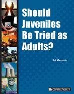Download Should Juveniles Be Tried As Adults? (In Controversy) pdf