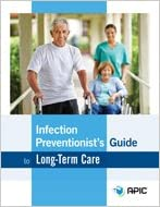 Infection Preventionist's Guide to Long-Term Care