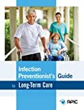 img - for Infection Preventionist's Guide to Long-Term Care book / textbook / text book