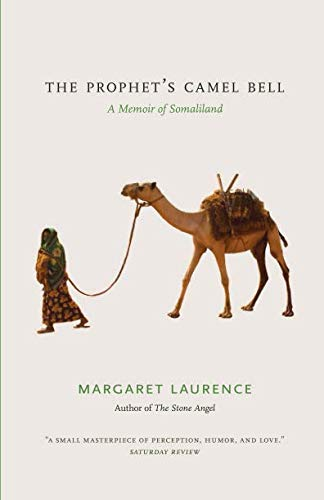 The Prophet's Camel Bell: A Memoir of Somaliland ()