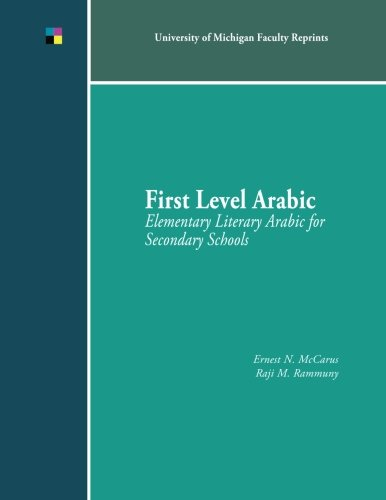 Read Online First Level Arabic: Elementary Literary Arabic for Secondary Schools PDF