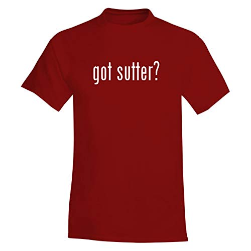 - got Sutter? - A Soft & Comfortable Men's T-Shirt, Red, Large