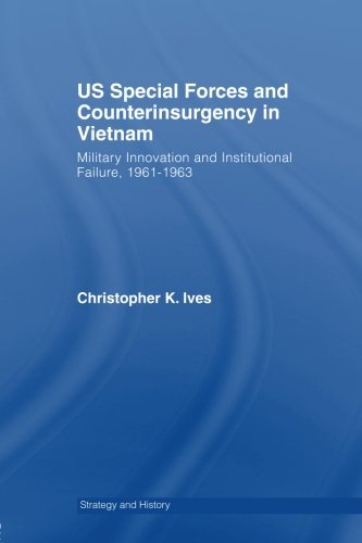 US Special Forces and Counterinsurgency in Vietnam: Military Innovation and Institutional Failure, 1961-63 (Strategy and History) by Brand: Routledge