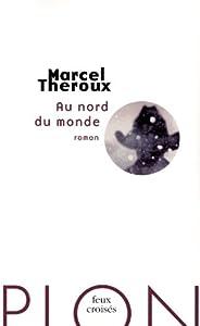 vignette de 'Au nord du monde (Marcel Theroux)'