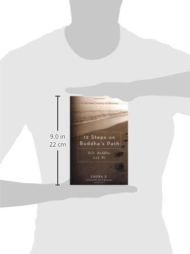 219ad58a3a725 Amazon.com: 12 Steps on Buddha's Path: Bill, Buddha, and We  (8601401213994): Laura S., Sylvia Boorstein: Books