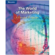 The World of Marketing: A Canadian Perspective: Student Edition: Written by David Notman, 2002 Edition, (1st Edition) Publisher: Nelson Canada ELHI [Hardcover]