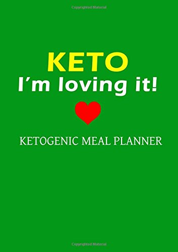 Ketogenic Meal Planner: Ketogenic Diet Weight Loss Journal Meal Planner Diary Log Book Series (Volume 3)